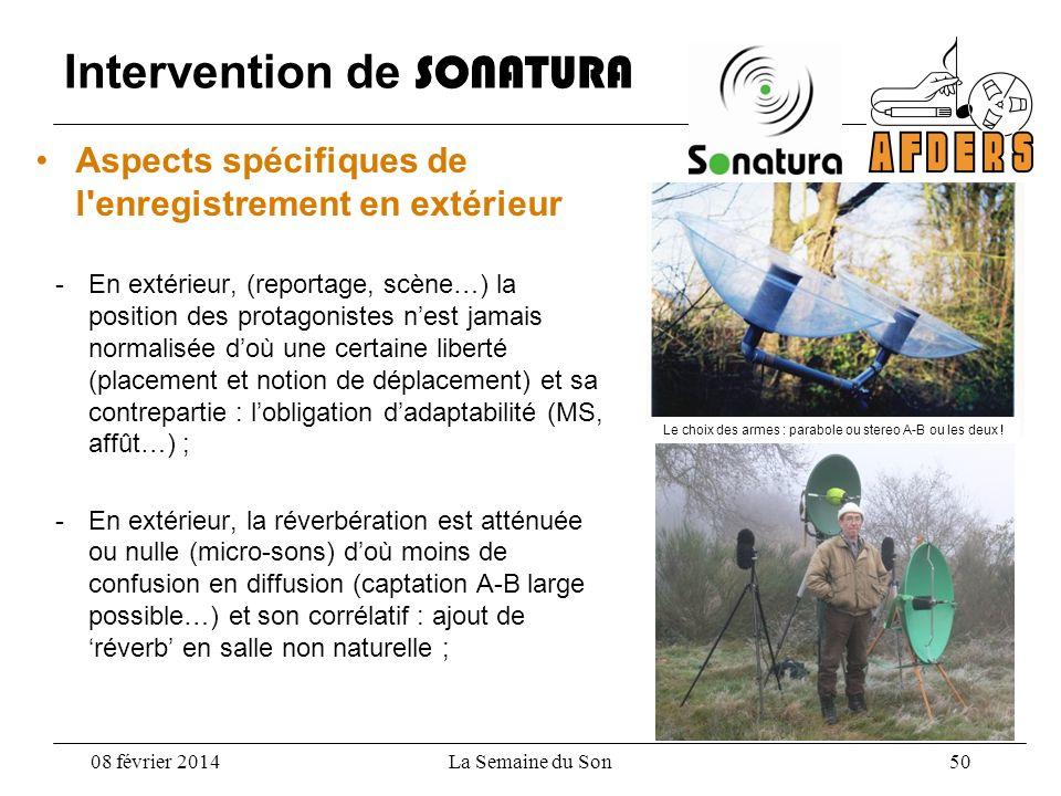 Intervention de SONATURA Aspects spécifiques de l'enregistrement en extérieur -En extérieur, (reportage, scène…) la position des protagonistes nest ja