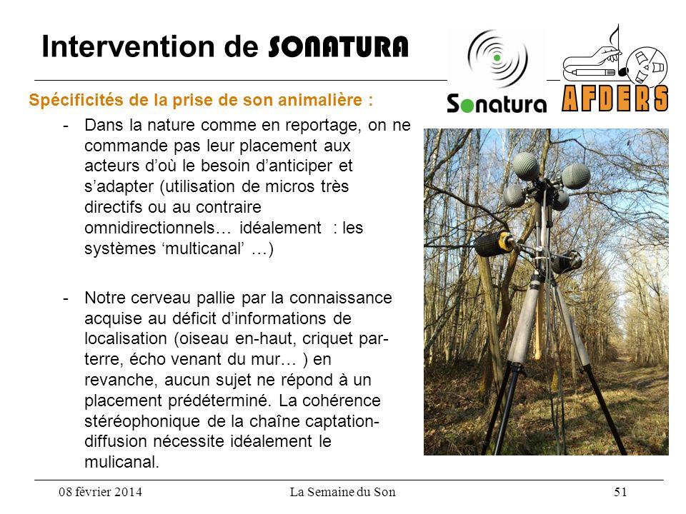 Intervention de SONATURA Spécificités de la prise de son animalière : -Dans la nature comme en reportage, on ne commande pas leur placement aux acteur