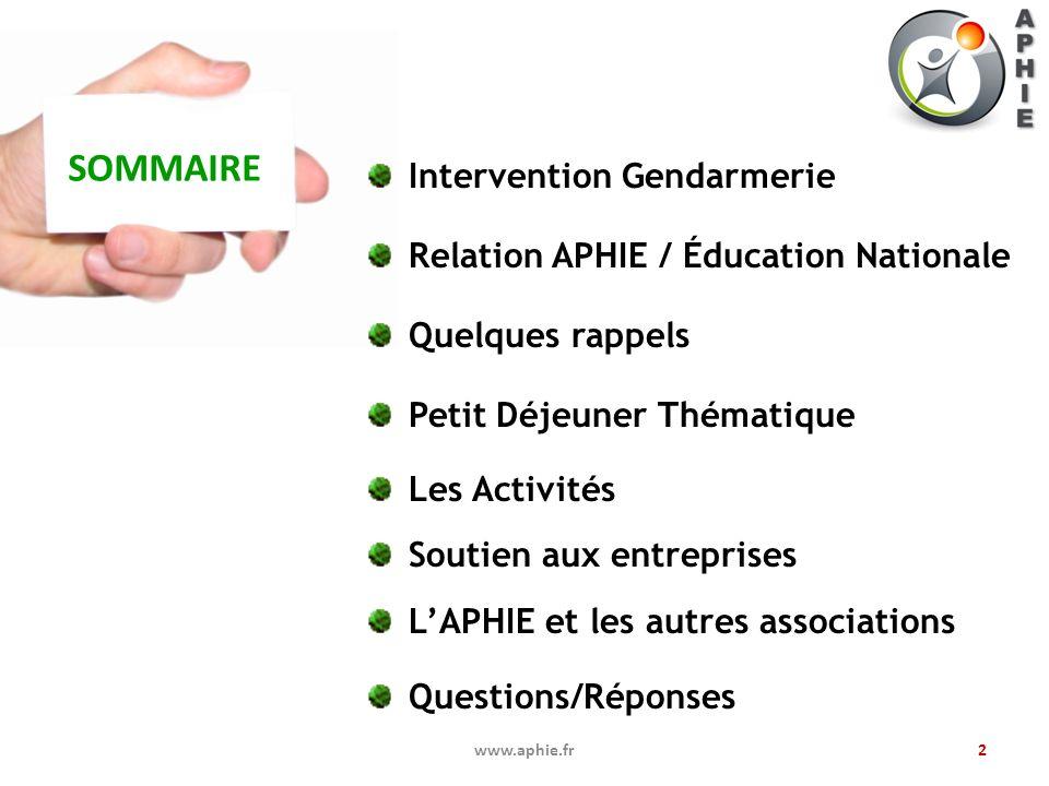 2www.aphie.fr Intervention Gendarmerie Relation APHIE / Éducation Nationale Quelques rappels Petit Déjeuner Thématique Les Activités Soutien aux entre
