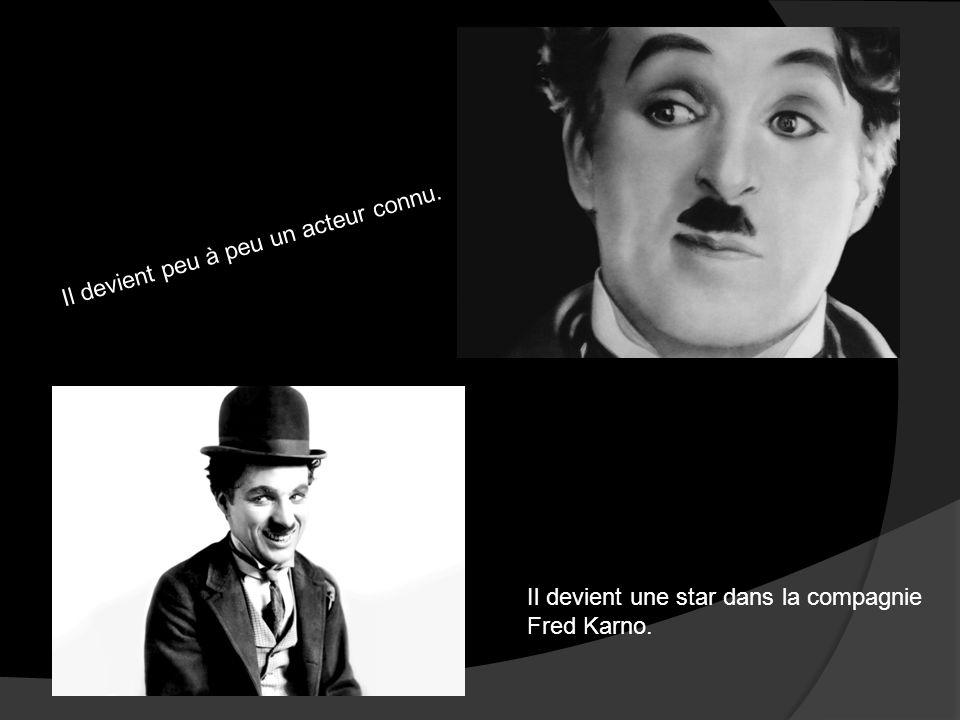 Il devient peu à peu un acteur connu. Il devient une star dans la compagnie Fred Karno.