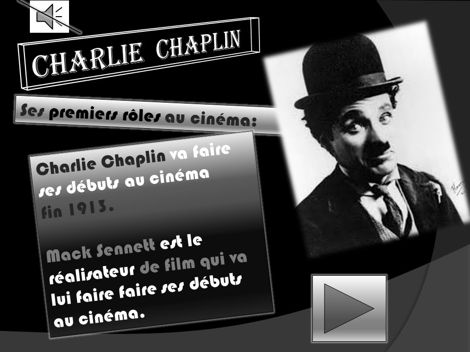 Ses premiers rôles au cinéma: Charlie Chaplin va faire ses débuts au cinéma fin 1913.