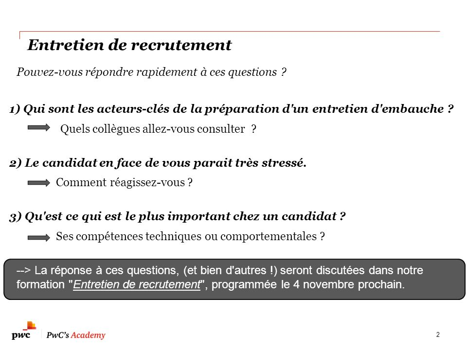 Entretien de recrutement 1) Qui sont les acteurs-clés de la préparation d un entretien d embauche .