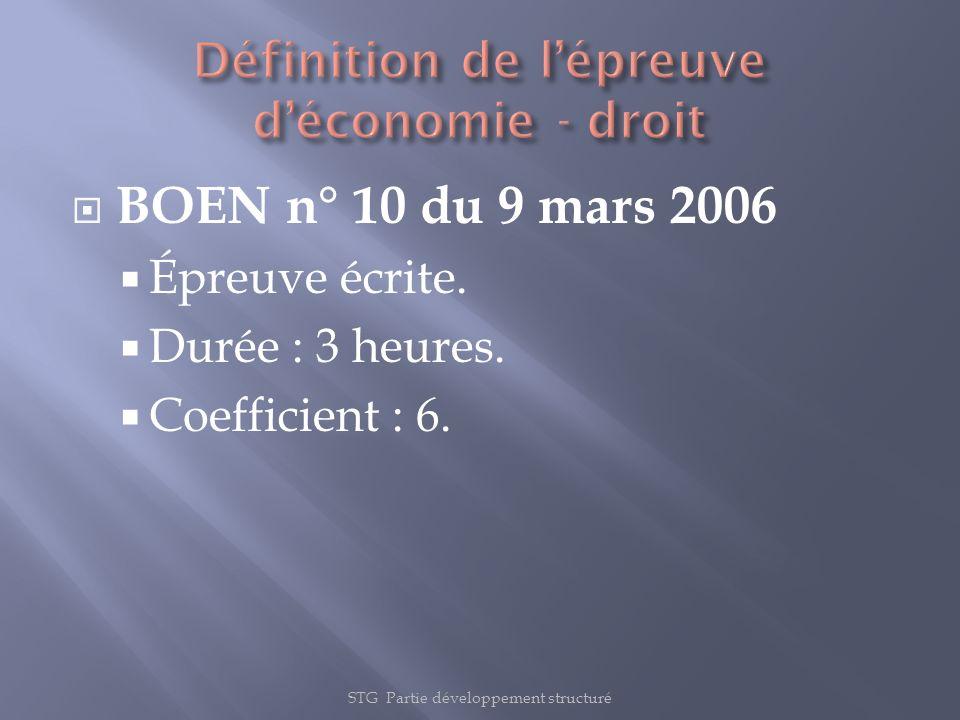 STG Partie développement structuré BOEN n° 10 du 9 mars 2006 Épreuve écrite. Durée : 3 heures. Coefficient : 6.