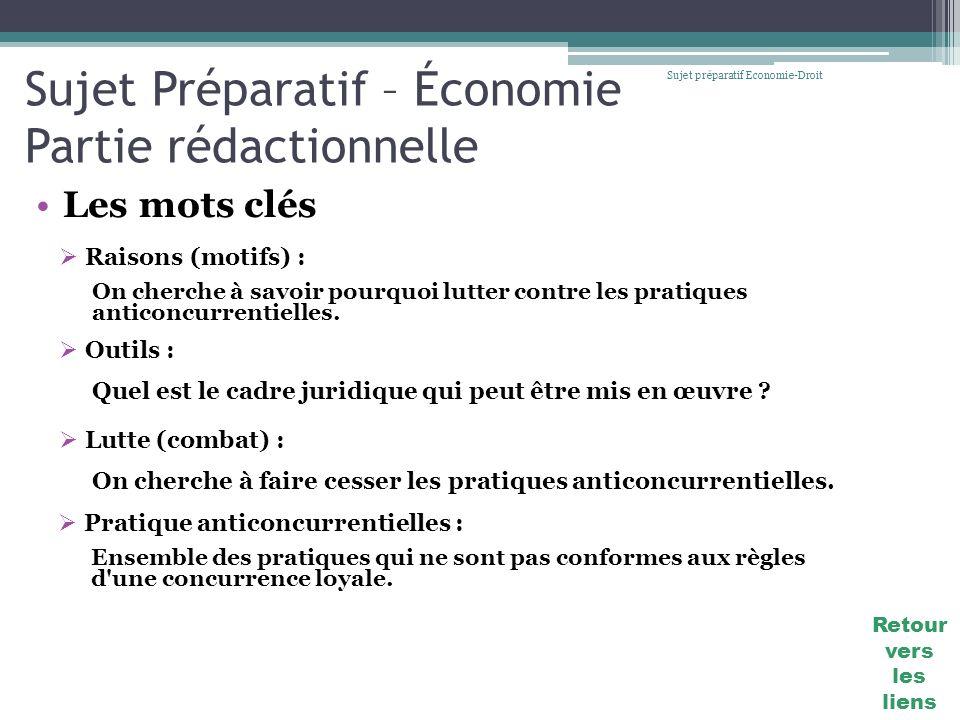 Sujet Préparatif – Économie Partie rédactionnelle Les mots clés Sujet préparatif Economie-Droit Raisons (motifs) : On cherche à savoir pourquoi lutter
