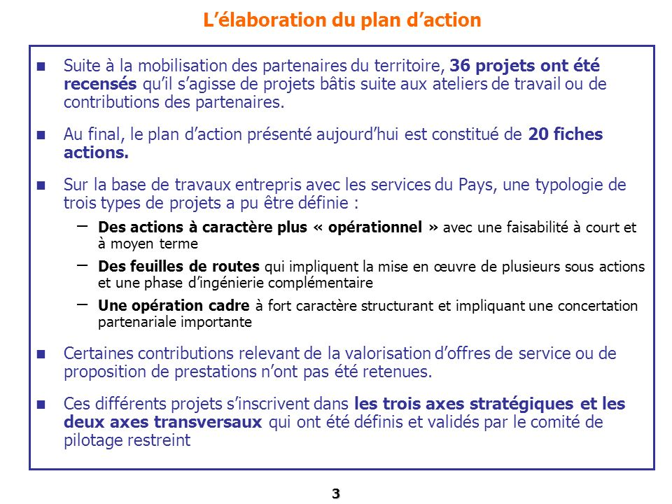3 Lélaboration du plan daction Suite à la mobilisation des partenaires du territoire, 36 projets ont été recensés quil sagisse de projets bâtis suite