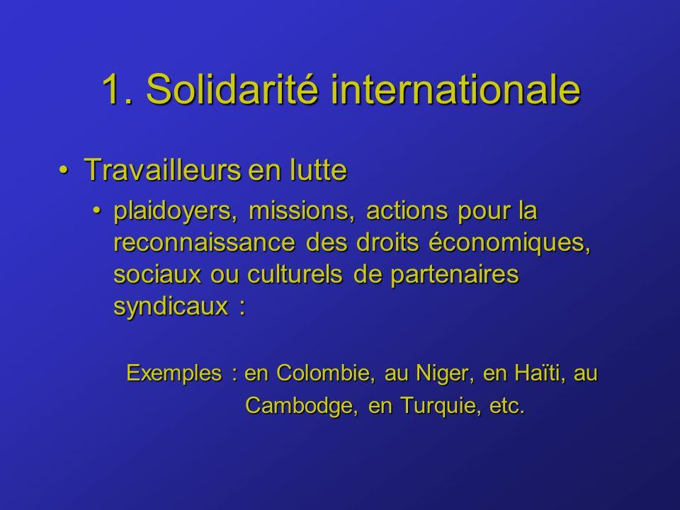 1. Solidarité internationale Travailleurs en lutteTravailleurs en lutte plaidoyers, missions, actions pour la reconnaissance des droits économiques, s