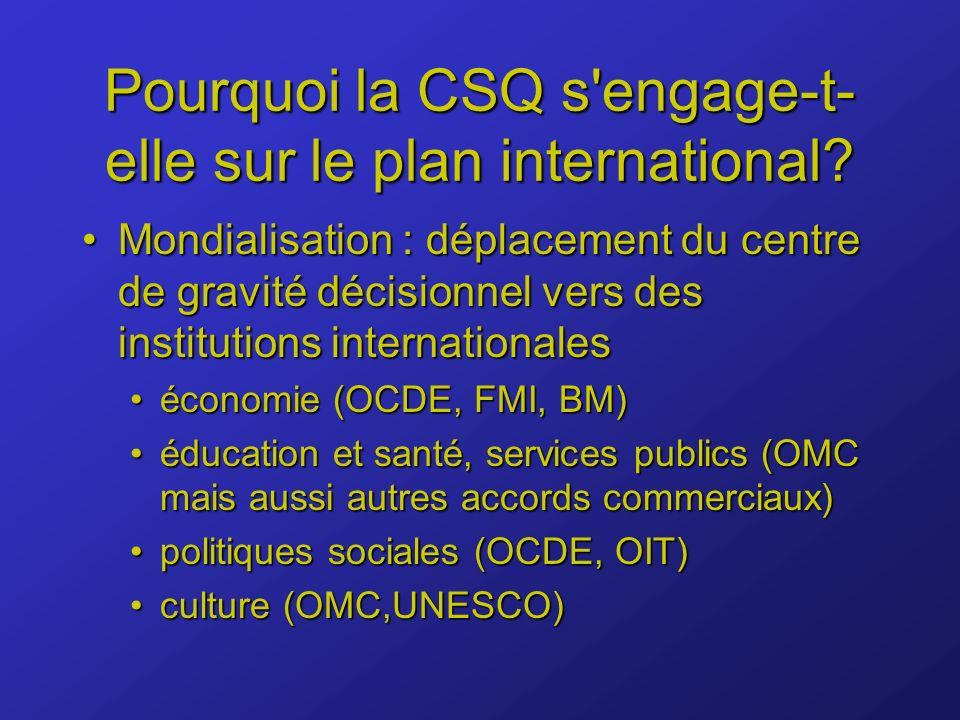 Pourquoi la CSQ s engage-t- elle sur le plan international.