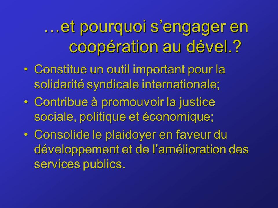 …et pourquoi sengager en coopération au dével.. …et pourquoi sengager en coopération au dével..