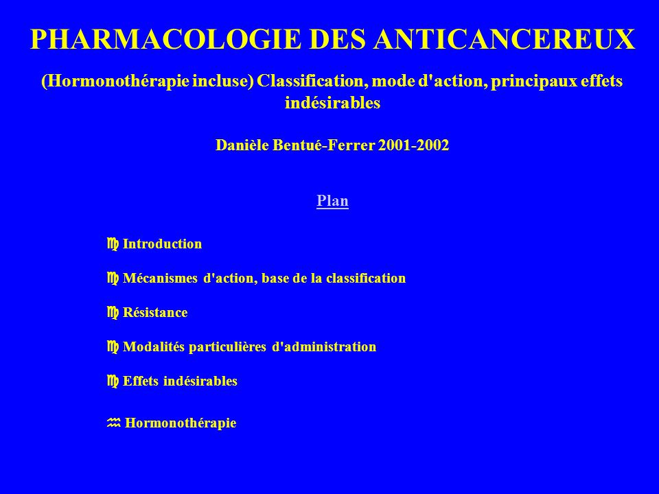MECANISME DACTION ET CYCLE CELLULAIRE G1 S MG2 G0 Antimétabolites Alkylants Anthracyclines Bléomycine Alkylants Bléomycine Anthracyclines Poisons du fuseau Alkylants Anthracyclines Bléomycine