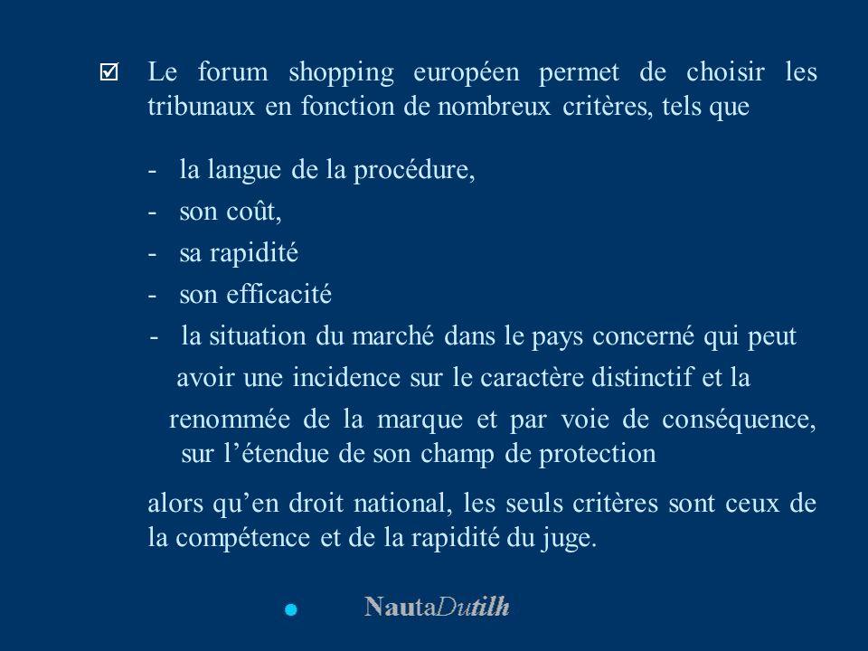 Le forum shopping européen permet de choisir les tribunaux en fonction de nombreux critères, tels que - la langue de la procédure, - son coût, - sa ra