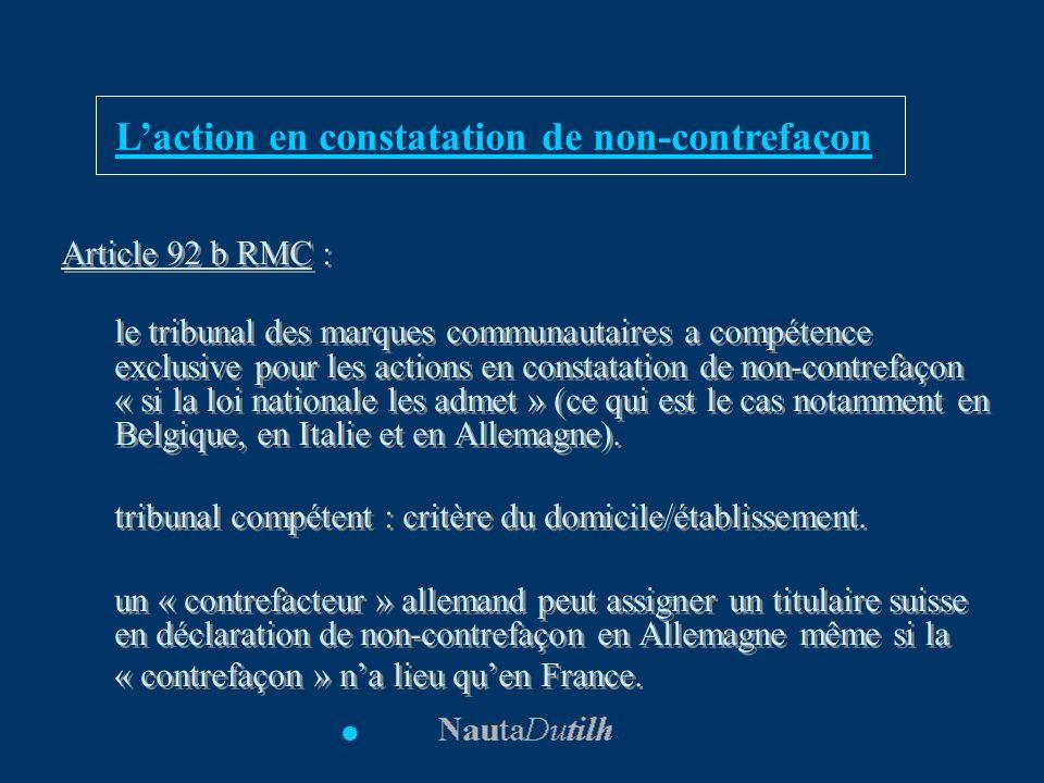 Article 92 b RMC : le tribunal des marques communautaires a compétence exclusive pour les actions en constatation de non-contrefaçon « si la loi natio