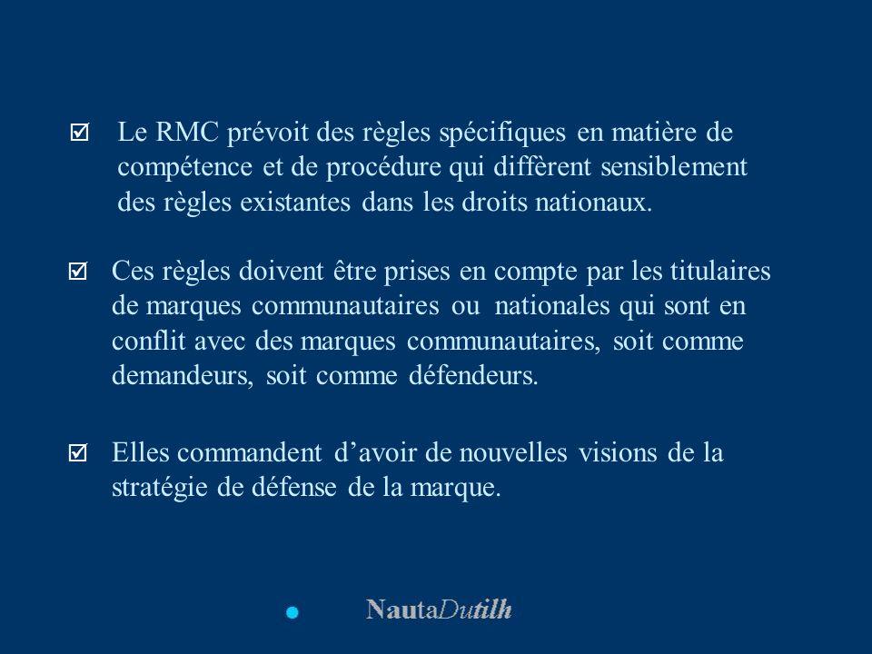 Le RMC prévoit des règles spécifiques en matière de compétence et de procédure qui diffèrent sensiblement des règles existantes dans les droits nation