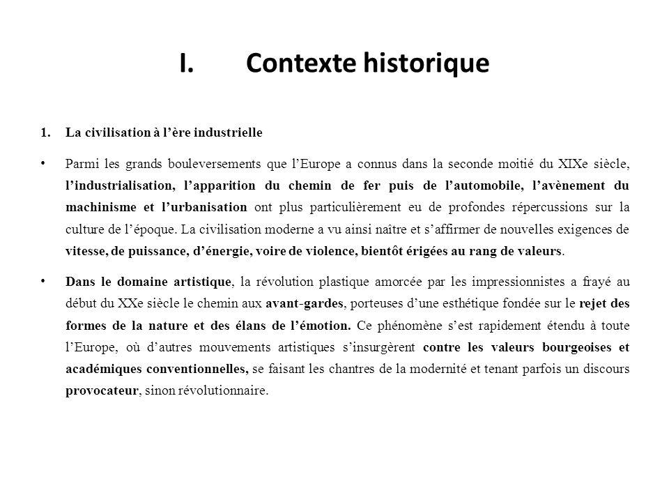 I.Contexte historique 1.La civilisation à lère industrielle Parmi les grands bouleversements que lEurope a connus dans la seconde moitié du XIXe siècl