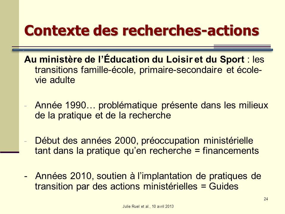 Contexte des recherches-actions Au ministère de lÉducation du Loisir et du Sport : les transitions famille-école, primaire-secondaire et école- vie ad