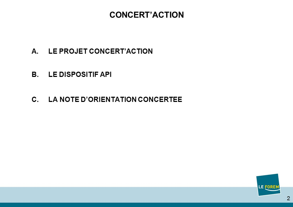22 CONCERTACTION A.LE PROJET CONCERTACTION B.LE DISPOSITIF API C.LA NOTE DORIENTATION CONCERTEE