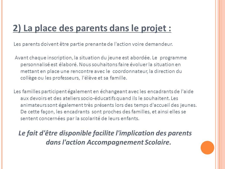 Les parents doivent être partie prenante de l action voire demandeur.