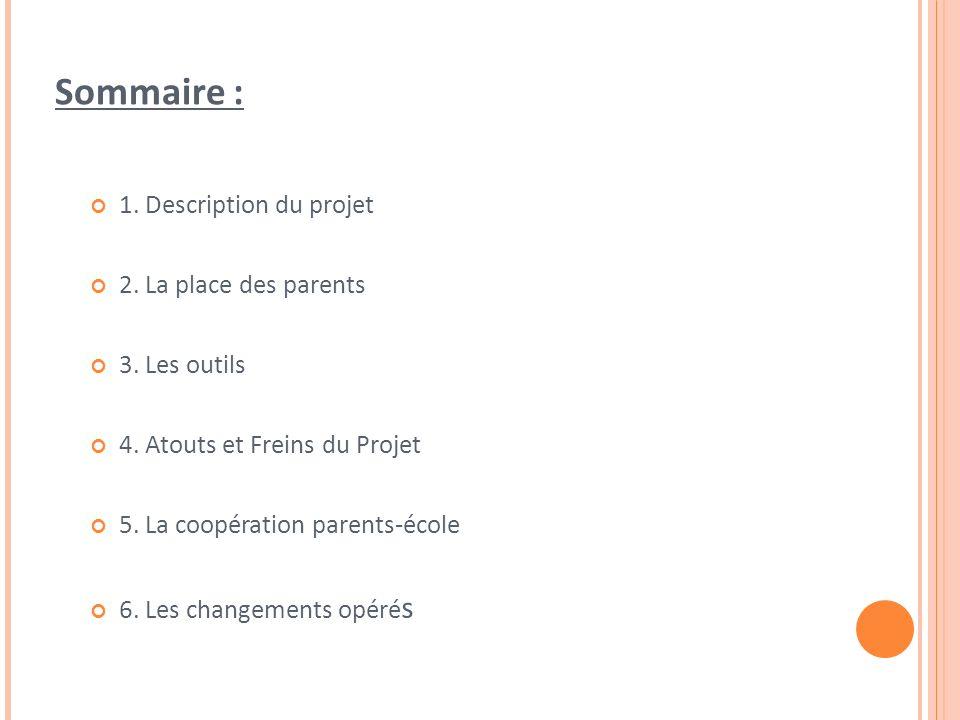Sommaire : 1.Description du projet 2. La place des parents 3.