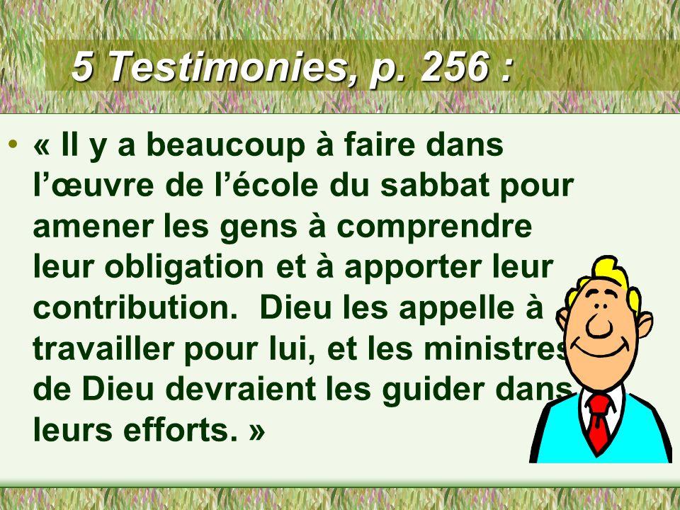Counsels on Sabbath School Work, p. 66 : « Comme il est triste de penser à la grande quantité de travail mécanique fait à l'école du sabbat ! De surcr
