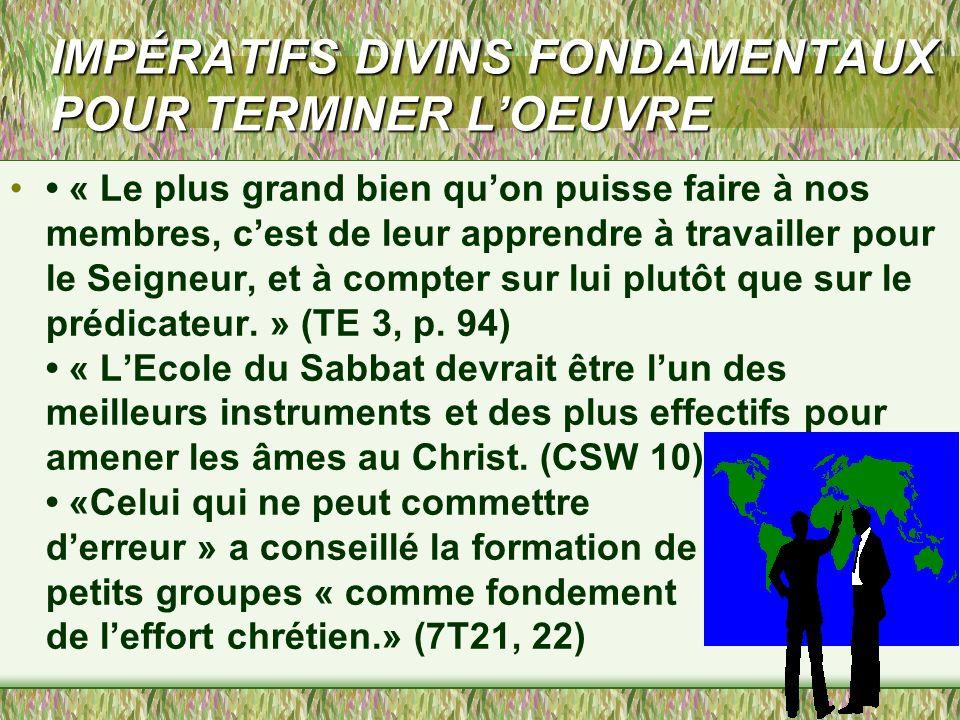 IMPÉRATIFS DIVINS FONDAMENTAUX POUR TERMINER LOEUVRE L'Église doit accomplir son obligation de porter l'évangile de la vérité présente à toute créatur