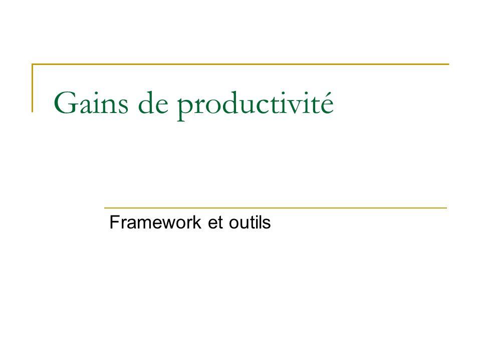 Gains de productivité Framework et outils