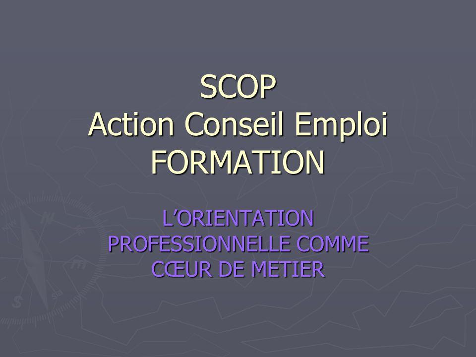 SCOP Action Conseil Emploi FORMATION LORIENTATION PROFESSIONNELLE COMME CŒUR DE METIER