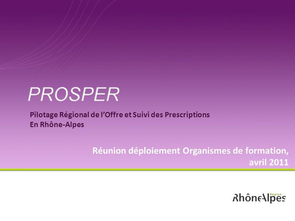 Pilotage Régional de lOffre et Suivi des Prescriptions En Rhône-Alpes Réunion déploiement Organismes de formation, avril 2011