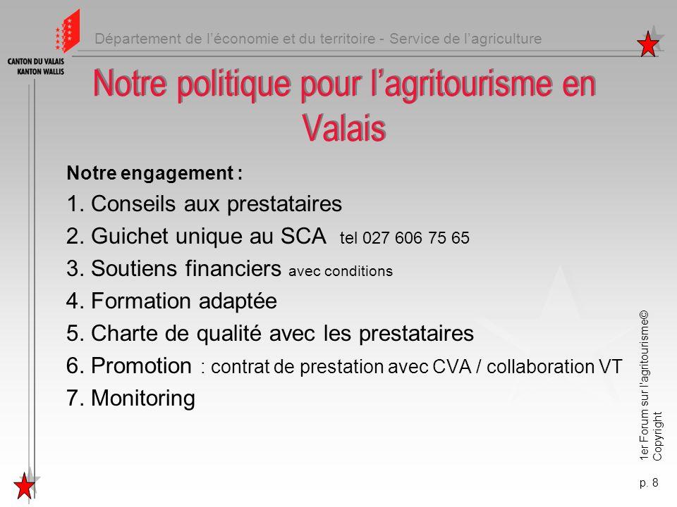 Département de léconomie et du territoire - Service de lagriculture 1er Forum sur l'agritourisme© Copyright p. 8 Notre politique pour lagritourisme en