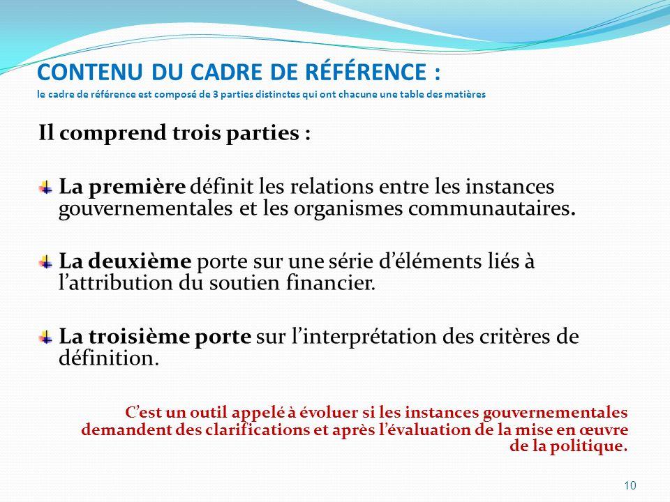 CONTENU DU CADRE DE RÉFÉRENCE : le cadre de référence est composé de 3 parties distinctes qui ont chacune une table des matières Il comprend trois par