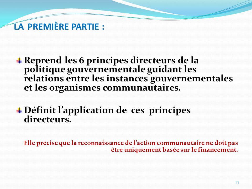 LA PREMIÈRE PARTIE : Reprend les 6 principes directeurs de la politique gouvernementale guidant les relations entre les instances gouvernementales et