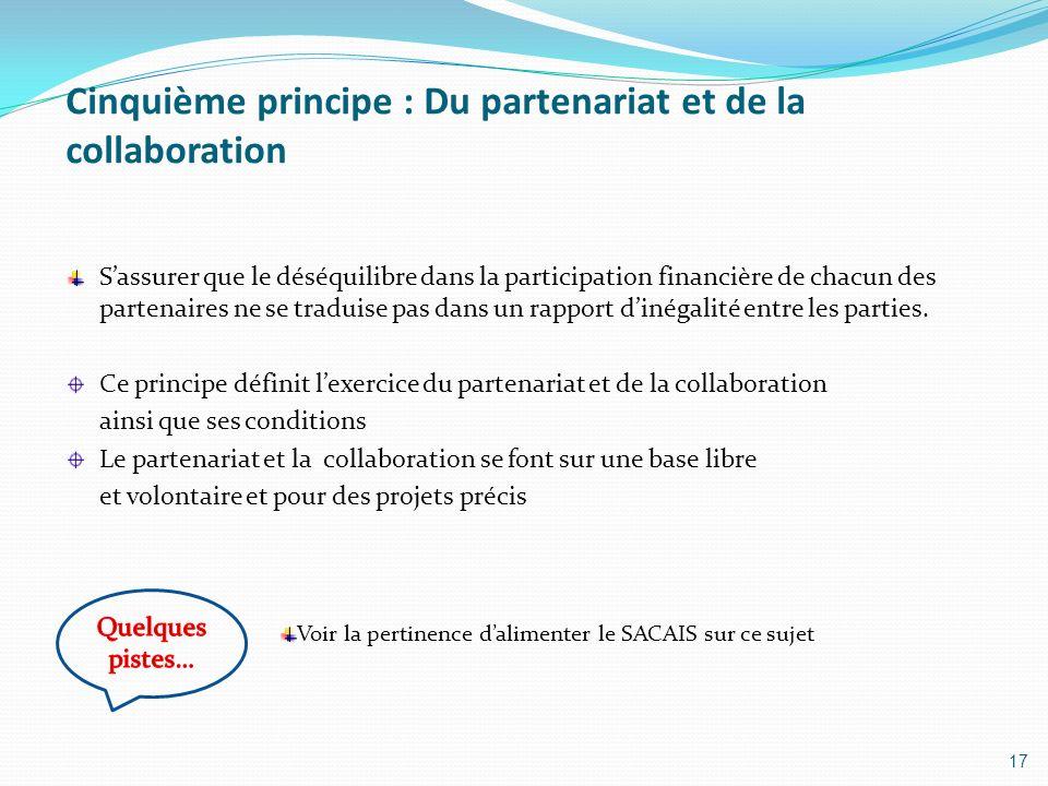 Cinquième principe : Du partenariat et de la collaboration Sassurer que le déséquilibre dans la participation financière de chacun des partenaires ne
