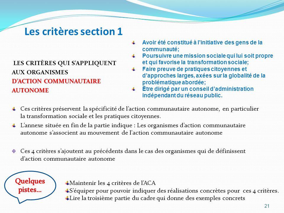 Les critères section 1 LES CRITÈRES QUI SAPPLIQUENT AUX ORGANISMES DACTION COMMUNAUTAIRE AUTONOME Ces critères préservent la spécificité de laction co