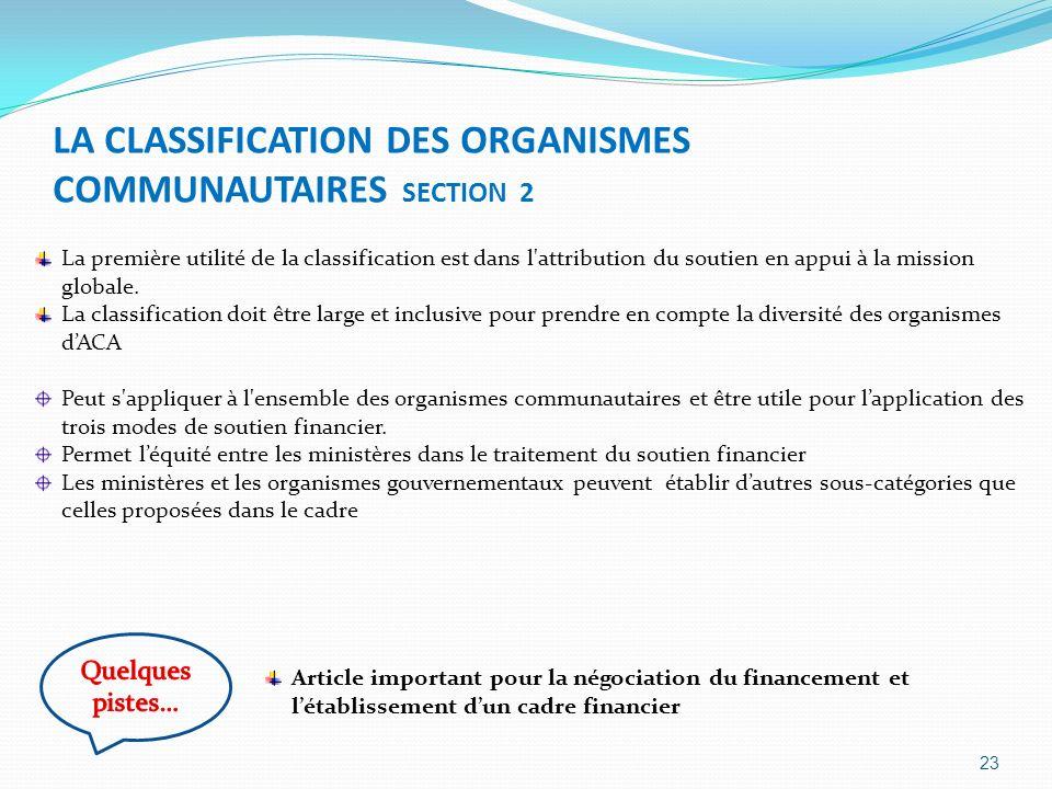 LA CLASSIFICATION DES ORGANISMES COMMUNAUTAIRES SECTION 2 23 La première utilité de la classification est dans l'attribution du soutien en appui à la