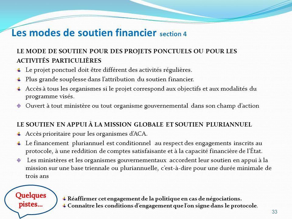 Les modes de soutien financier section 4 LE MODE DE SOUTIEN POUR DES PROJETS PONCTUELS OU POUR LES ACTIVITÉS PARTICULIÈRES Le projet ponctuel doit êtr