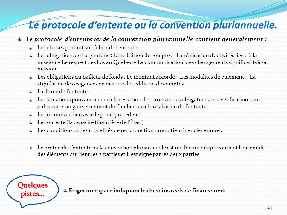Le protocole dentente ou la convention pluriannuelle. Le protocole dentente ou de la convention pluriannuelle contient généralement : Les clauses port