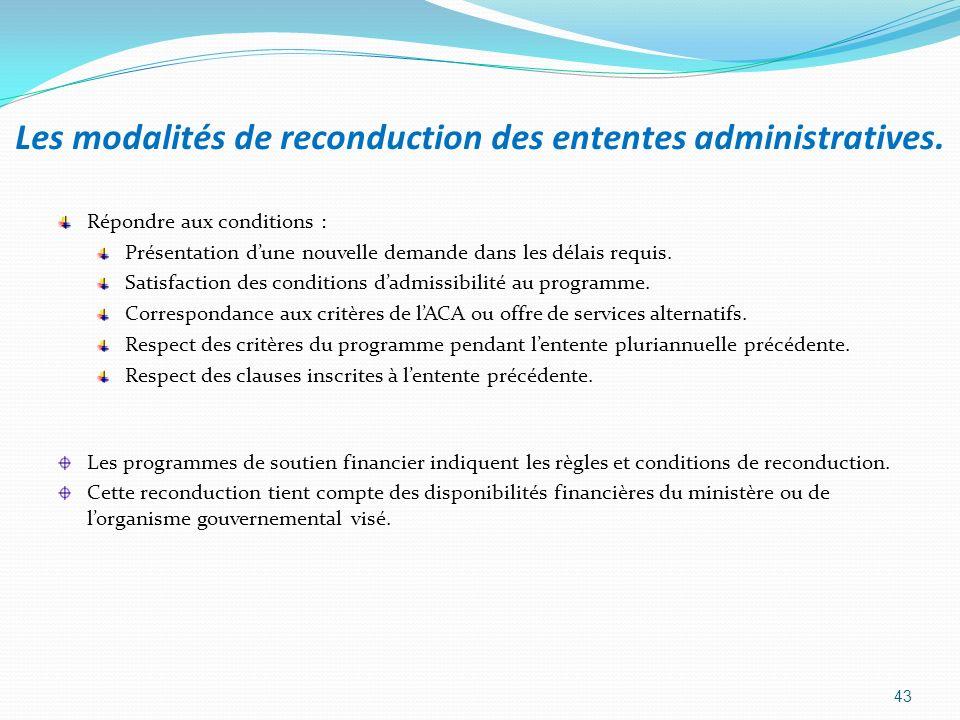 Les modalités de reconduction des ententes administratives. Répondre aux conditions : Présentation dune nouvelle demande dans les délais requis. Satis