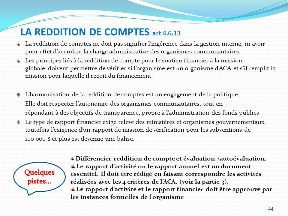 LA REDDITION DE COMPTES art 4.6.13 La reddition de comptes ne doit pas signifier lingérence dans la gestion interne, ni avoir pour effet daccroître la