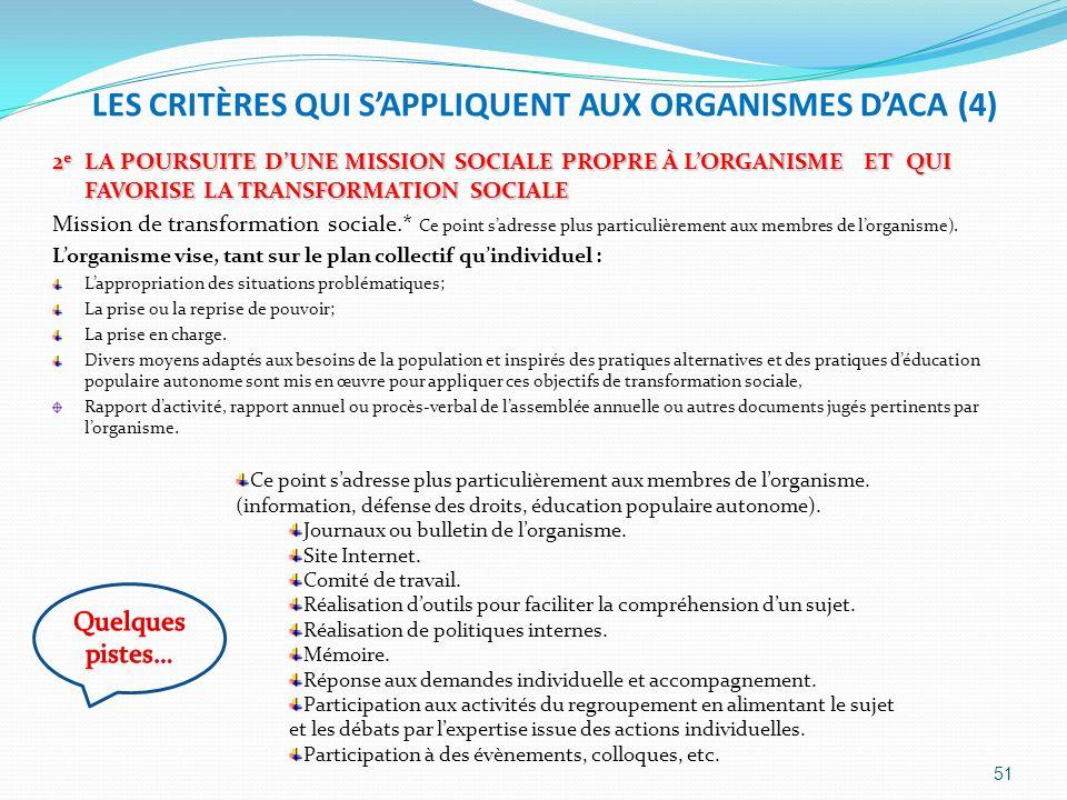 LES CRITÈRES QUI SAPPLIQUENT AUX ORGANISMES DACA (4) 2 e LA POURSUITE DUNE MISSION SOCIALE PROPRE À LORGANISME ET QUI FAVORISE LA TRANSFORMATION SOCIA