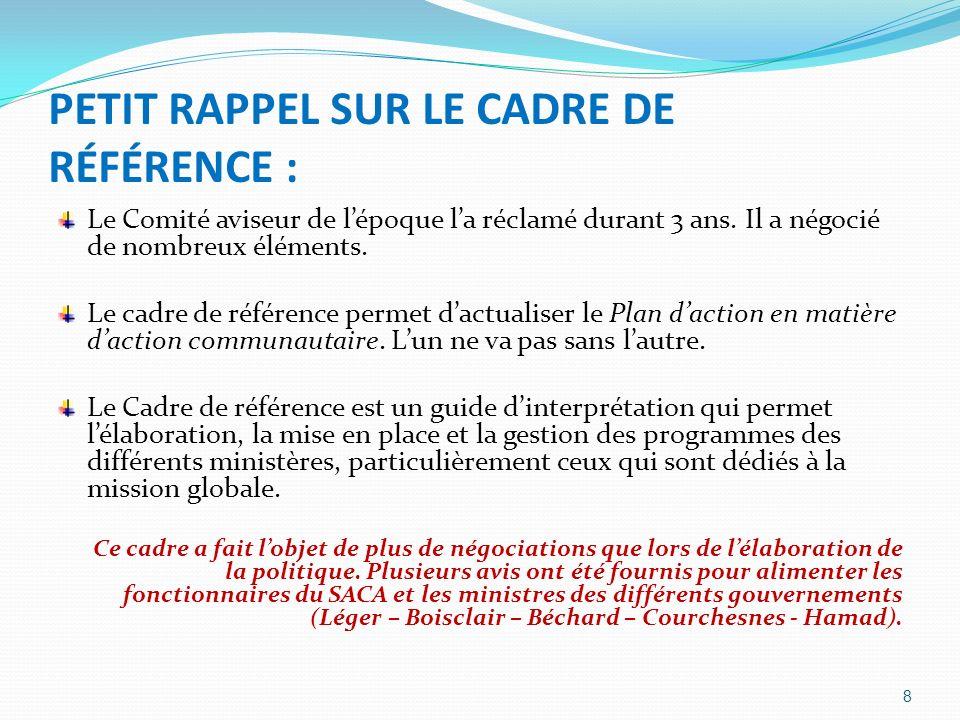 PETIT RAPPEL SUR LE CADRE DE RÉFÉRENCE : Le Comité aviseur de lépoque la réclamé durant 3 ans. Il a négocié de nombreux éléments. Le cadre de référenc