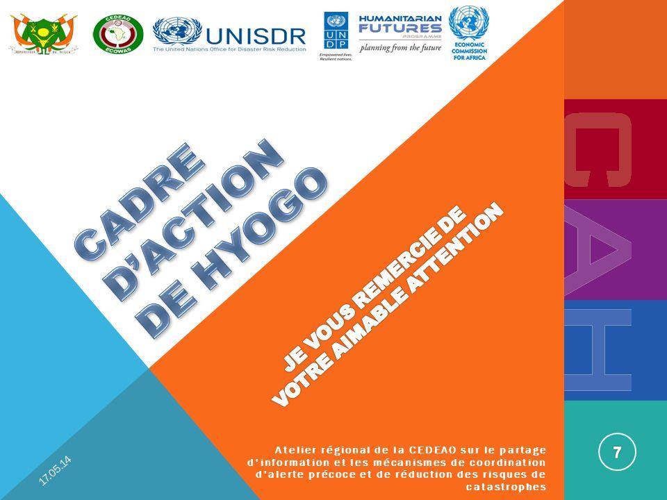 SAVE THE DATE 17.05.14 Atelier régional de la CEDEAO sur le partage d information et les mécanismes de coordination d alerte précoce et de réduction des risques de catastrophes