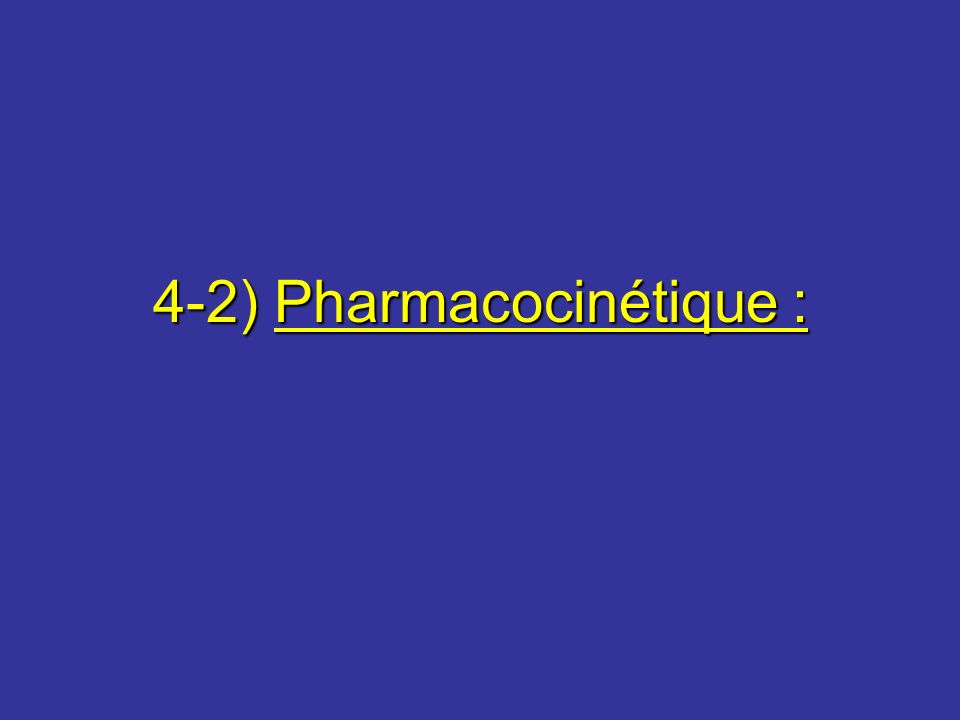 4-2) Pharmacocinétique :