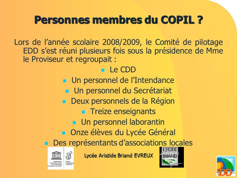 Personnes membres du COPIL ? Lors de lannée scolaire 2008/2009, le Comité de pilotage EDD sest réuni plusieurs fois sous la présidence de Mme le Provi