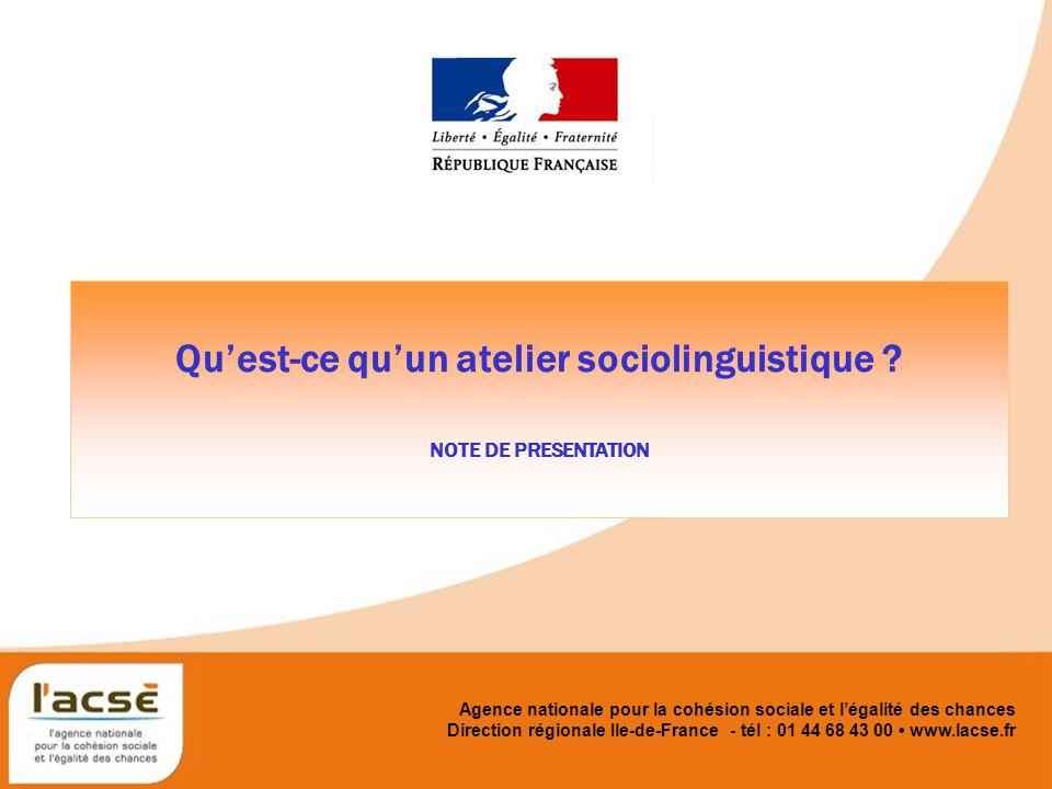 Agence nationale pour la cohésion sociale et légalité des chances Quest-ce quun atelier sociolinguistique .