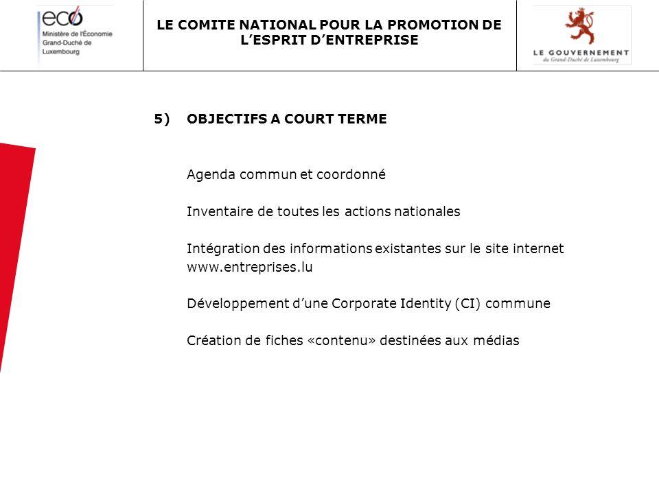 5)OBJECTIFS A COURT TERME Agenda commun et coordonné Inventaire de toutes les actions nationales Intégration des informations existantes sur le site i