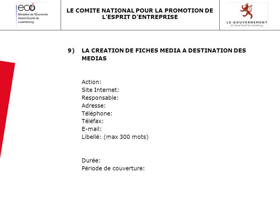 9)LA CREATION DE FICHES MEDIA A DESTINATION DES MEDIAS Action: Site Internet: Responsable: Adresse: Téléphone: Téléfax: E-mail: Libellé: (max 300 mots
