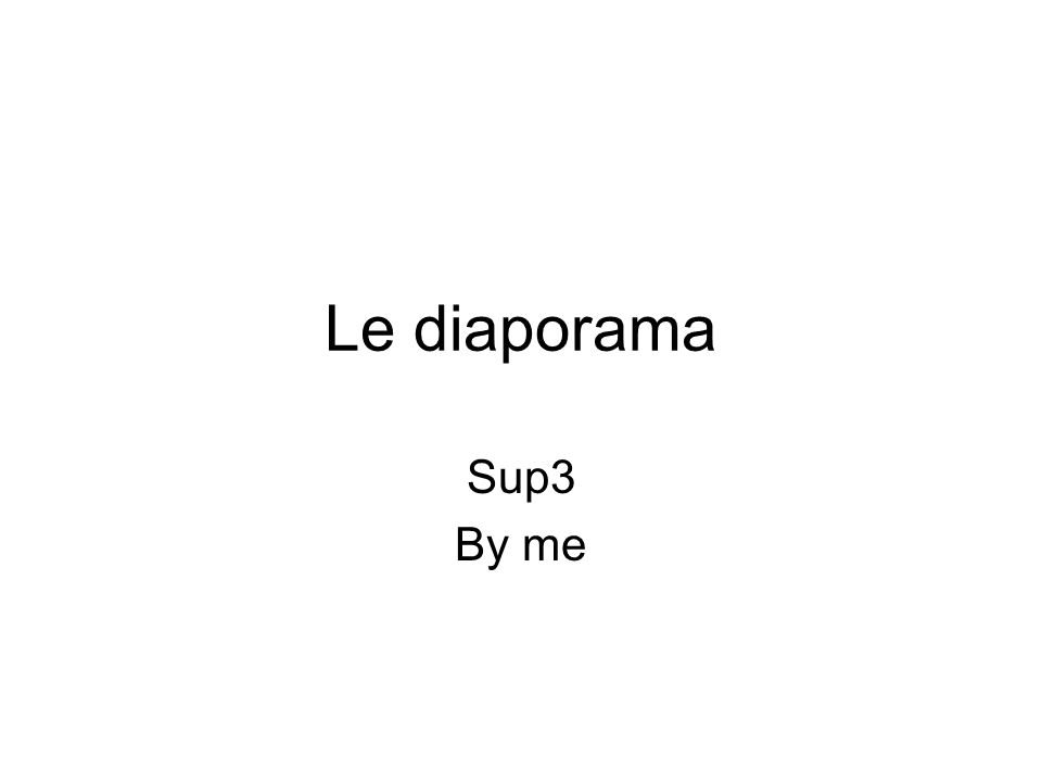 Le diaporama Sup3 By me