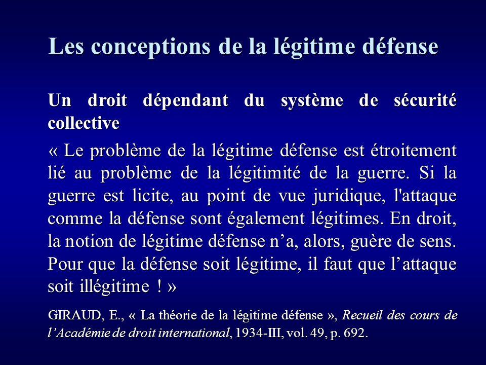 Un droit dépendant du système de sécurité collective Un droit dépendant du système de sécurité collective « Le problème de la légitime défense est étr