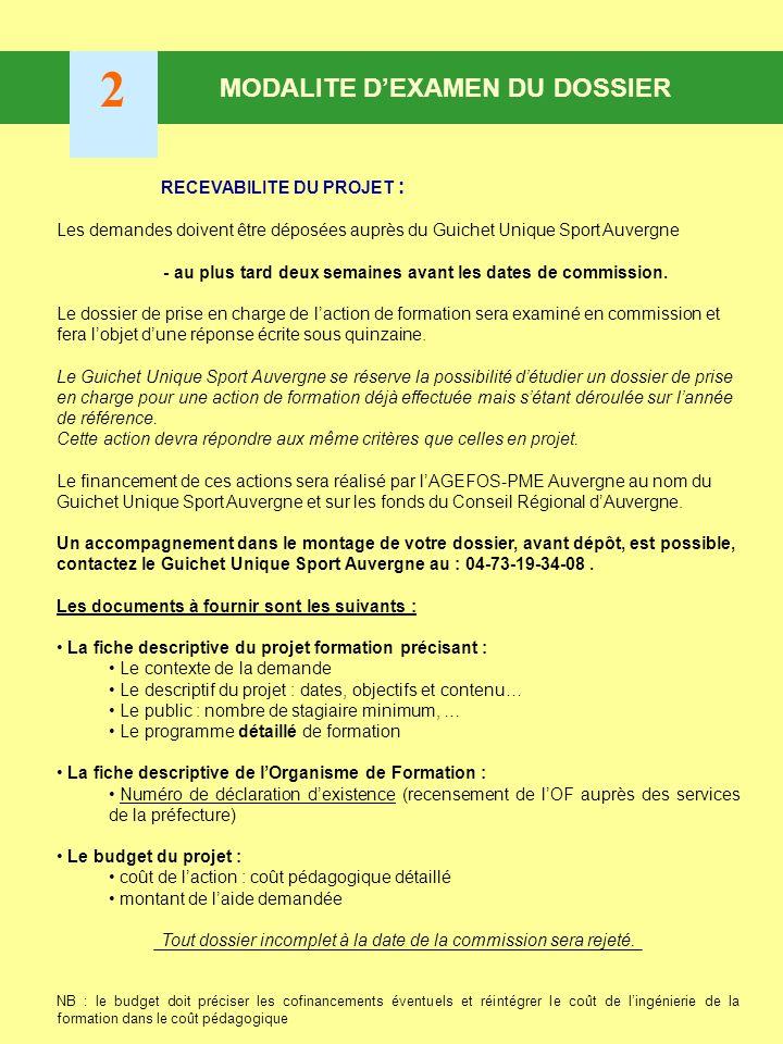 RECEVABILITE DU PROJET : Les demandes doivent être déposées auprès du Guichet Unique Sport Auvergne - au plus tard deux semaines avant les dates de commission.