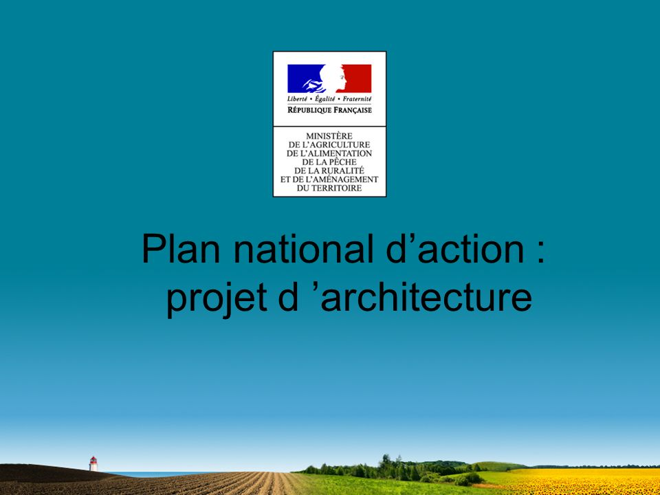Plan national daction : projet d architecture