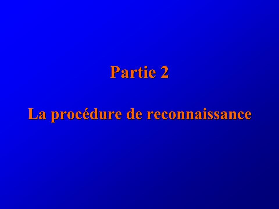 Partie 2 La procédure de reconnaissance