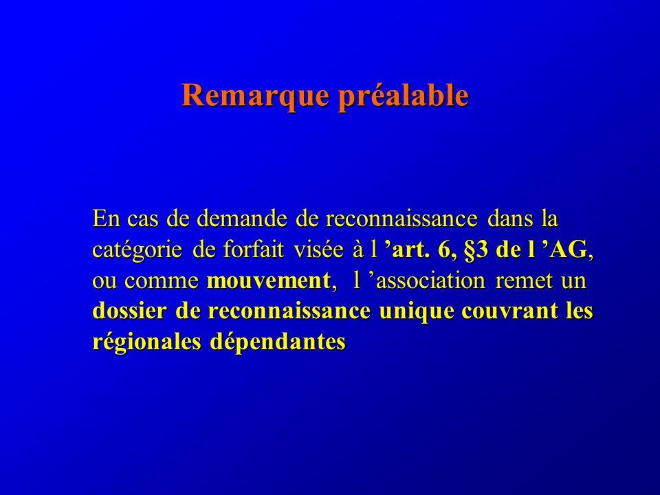 Remarque préalable En cas de demande de reconnaissance dans la catégorie de forfait visée à l art.